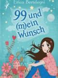 99 und (m)ein Wunsch (Erica Bertelegni)