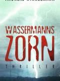Wassermanns Zorn (Andreas Winkelmann)