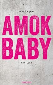 Amok Baby (André Bawar)