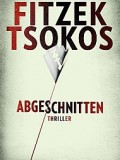 Abgeschnitten (Sebastian Fitzek / Michael Tsokos)