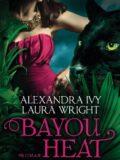 Bayou Heat – Bayon & Jean-Baptiste (Alexandra Ivy / Laura Wright)