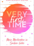 Very First Time – Mein Masterplan in Sachen Liebe (Cameron Lund)