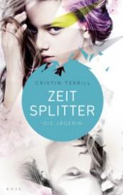 Zeitsplitter – Die Jägerin (Cristin Terrill)