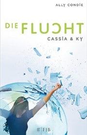 Cassia & Ky 02: Die Flucht (Ally Condie)