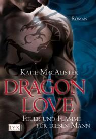 Dragon Love I: Feuer und Flamme für diesen Mann (Katie MacAlister)