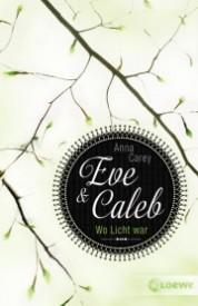 Eve & Caleb – Wo Licht war (Anna Carey)