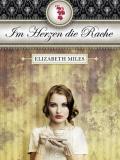 Im Herzen die Rache (Elizabeth Miles)