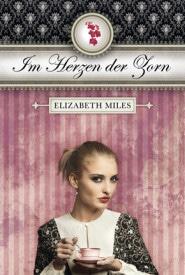 Im Herzen der Zorn (Elizabeth Miles)