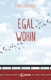 Egal wohin (Franziska Moll)