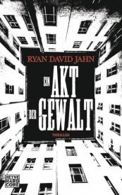 Ein Akt der Gewalt (Ryan David Jahn)