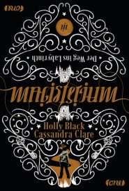 Magisterium – Der Weg ins Labyrinth (Holly Black / Cassandra Clare)