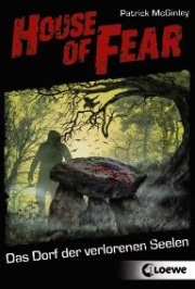 House of Fear 05 – Das Dorf der verlorenen Seelen (Patrick McGinley)