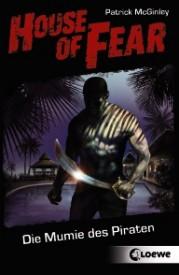 House of Fear 02: Die Mumie des Piraten (Patrick McGinley)