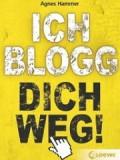 Ich blogg dich weg (Agnes Hammer)