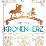 Kronenherz - Royal Horses 1 (Jana Hoch)