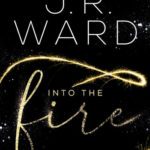 Into the Fire (J. R. Ward)
