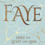 Faye - Herz aus Licht und Lava (Katharina Herzog)