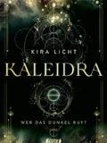 Kaleidra – Wer das Dunkel ruft (Kira Licht)