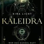 Kaleidra - Wer das Dunkel ruft (Kira Licht)
