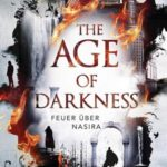 The Age of Darkness - Feuer über Nasira (Katy Rose Pool)