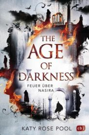 The Age of Darkness – Feuer über Nasira (Katy Rose Pool)