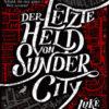 Der letzte Held von Sunder City (Luke Arnold)