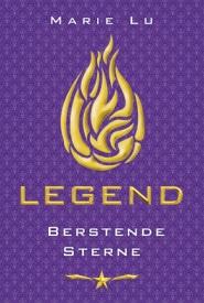 Legend III – Berstende Sterne (Marie Lu)