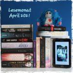 Monatsrückblick 04/2021 – Lesen, hören, schreiben.