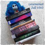 Monatsrückblick 07/2020 – Lesen, hören, nicht schreiben.