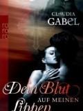 Dein Blut auf meinen Lippen (Claudia Gabel)