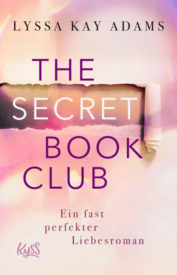 The Secret Book Club – Ein fast perfekter Liebesroman (Lyssa Kay Adams)