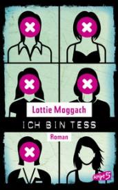 Ich bin Tess (Lottie Moggach)