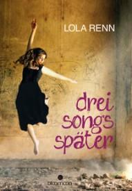 Drei Songs später (Lola Renn)