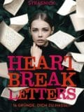 Heartbreak Letters. 16 Gründe, dich zu hassen (Lauren Strasnick)
