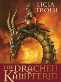 Die Drachenkämpferin – Im Land des Windes (Licia Troisi)