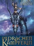 Die Drachenkämpferin – Der Auftrag des Magiers (Licia Troisi)