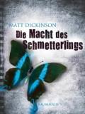 Die Macht des Schmetterlings (Matt Dickinson)