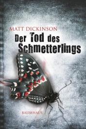Der Tod des Schmetterlings (Matt Dickinson)