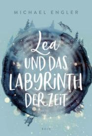 Lea und das Labyrinth der Zeit (Michael Engler)