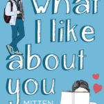 What I Like About You - Mitten ins Herz (Marisa Kanter)