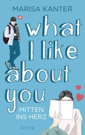 What I Like About You – Mitten ins Herz (Marisa Kanter)