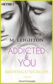 Addicted To You – Bedingungslos (Michelle Leighton)
