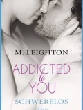 Addicted To You – Schwerelos (Michelle Leighton)