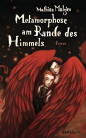 Metamorphose am Rande des Himmels (Mathias Malzieu)