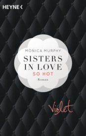 Sisters in Love: Violet – So hot (Monica Murphy)