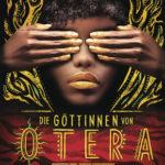 Die Göttinnen von Otera - Golden wie Blut (Namina Forna)
