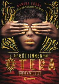 Die Göttinnen von Otera – Golden wie Blut (Namina Forna)