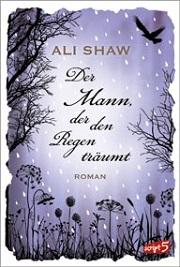 Der Mann, der den Regen träumt (Ali Shaw)