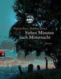 Sieben Minuten nach Mitternacht (Patrick Ness & Siobhan Dowd)