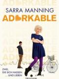 Adorkable (Sarra Manning)